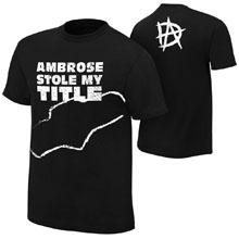 """Dean Ambrose """"Stole My Title"""" T-Shirt"""