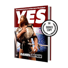 Yes!: My Improbable Journey to the Main Event of WrestleMania Book (Signed Copy)