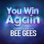 You Win Again – Celebrating the Music of The Bee Gees at Milton Keynes Theatre