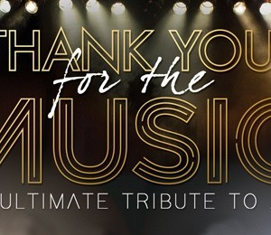 Thank You For The Music at The Alexandra Theatre