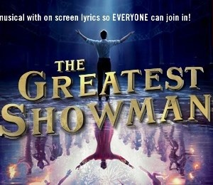 Sing-a-Long-a The Greatest Showman at Aylesbury Waterside Theatre
