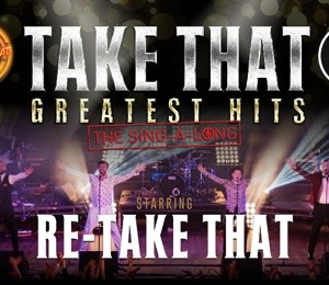 Re-Take That at Sunderland Empire