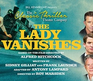 The Lady Vanishes at Theatre Royal Brighton