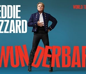 Eddie Izzard – Wunderbar at Liverpool Empire