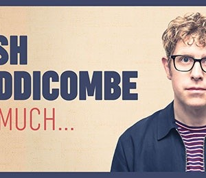 Josh Widdicombe - Bit Much... at Aylesbury Waterside Theatre
