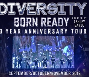 Diversity – Born Ready 'The 10 Year Anniversary Tour' at King's Theatre Glasgow