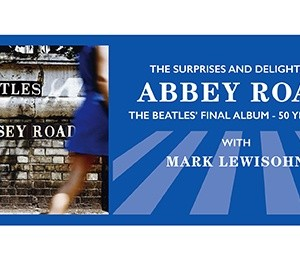 The Beatles: Hornsey Road with Mark Lewisohn at The Alexandra Theatre