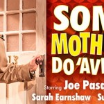 Some Mothers Do 'Ave 'Em at Aylesbury Waterside Theatre