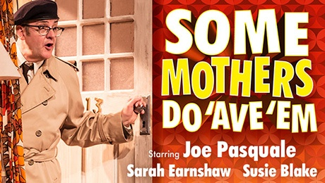 Some Mothers Do 'Ave 'Em at The Alexandra Theatre