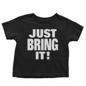 "The Rock ""Just Bring It"" Toddler T-Shirt"