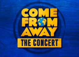 COME FROM AWAY - THE CONCERT